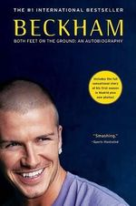 Beckham : Both Feet on the Ground - David Beckham