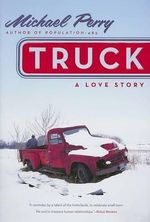 Truck : A Love Story - Michael Perry