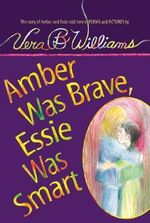 Amber Was Brave, Essie Was Smart : The Story of Amber and Essie Told Here in Poems and Pictures - Vera B. Williams