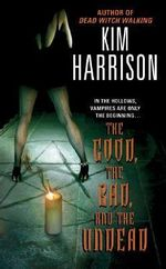 The Good, the Bad, and the Undead : Rachel Morgan Series : Book 2 - Kim Harrison