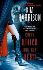 Every Which Way but Dead : Rachel Morgan Series : Book 3 - Kim Harrison