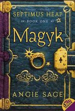 Magyk : Septimus Heap Series : Book 1 - Angie Sage