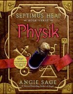 Physik : Septimus Heap Series : Book 3 - Angie Sage