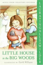 Little House in the Big Woods : Little House (HarperTrophy) - Laura Ingalls Wilder