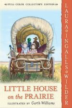 Little House on the Prairie : Little House - Laura Ingalls Wilder