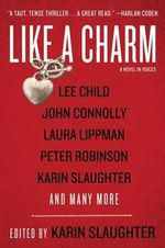 Like a Charm : A Novel in Voices