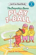 The Berenstain Bears Play T-ball : Berenstain Bear Scouts (Paperback) - Stan Berenstain