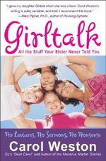 Girl Talk : All the Stuff Your Sister Never Told You - Carol Weston