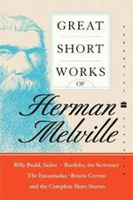 Great Short Works of Herman Melville : Perennial Classics (Paperback) - Herman Melville