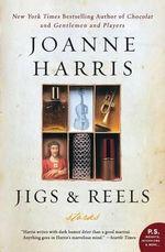 Jigs & Reels : Stories - Joanne Harris