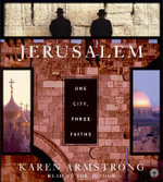 Jerusalem :  One City, Three Faiths - Karen Armstrong