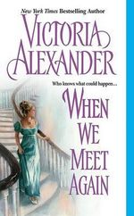 When We Meet Again : Effington Family Series : Book 10 - Victoria Alexander