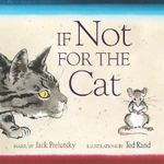 If Not for the Cat - Jack Prelutsky