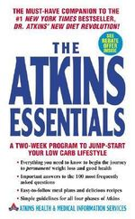 The Atkins Essentials : A Two-Week Program to Jump-Start Your Low Carb Lifestyle :  A Two-Week Program to Jump-Start Your Low Carb Lifestyle - Robert Dr Atkins