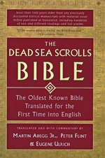 Dead Sea Scrolls Bible : The Oldest Known Bible Translated for the First Time into English - Martin Flint Et Al Abegg