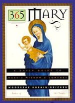 365 Mary : A Daily Guide to Mary's Wisdom and Comfort - Woodeene Koenig-Bricker