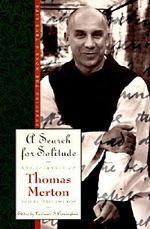 The Journals of Thomas Merton: 1952-60 - Search for Solitude: Pursuing the Monk's True Life v. 3 : Pursuing the Monk's True Life - Thomas Merton