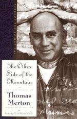 Other Side of the Mountain: 1967-68 - The Other Side of the Mountain: The End of the Journey v. 7 : The End of the Journey - Thomas Merton