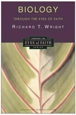 Biology Through the Eyes of Faith : Christian College Coalition Series - Richard T Wright