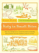 Italy in Small Bites - Carol Field
