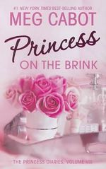 Princess on the Brink : Princess Diaries (Quality) - Meg Cabot