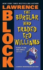 The Burglar Who Traded Ted Williams - Lawrence Block