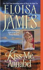 Kiss Me, Annabel - Eloisa James