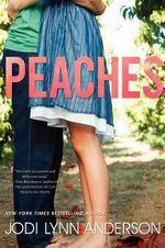 Peaches : Peaches - Jodi Lynn Anderson