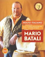 Molto Italiano : 327 Simple Italian Recipes to Cook at Home - Mario Batali
