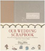 Our Wedding Scrapbook : Create One-of-a-kind Pages with Asian-inspired Mat... - Darcy Miller