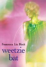 Weetzie Bat : Weetzie Bat Books - Francesca Lia Block