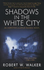 Shadows in the White City : An Inspector Alastair Ransom Mystery - Robert Walker
