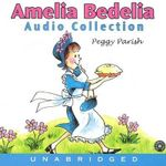 Amelia Bedelia : Amelia Bedelia CD Audio Collection - Peggy Parish