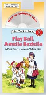 Play Ball, Amelia Bedelia Book and CD : Play Ball, Amelia Bedelia Book and CD - Peggy Parish