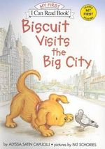 I Can Read Biscuit Visits Big - Alyssa Satin Capucilli