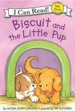 Biscuit and the Little Pup : My First I Can Read Books (Hardcover) - Alyssa Satin Capucilli