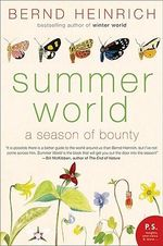 Summer World : A Season of Bounty - Bernd Heinrich