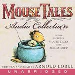 Mouse Tales : The Mouse Tales CD Audio Collection - Arnold Lobel