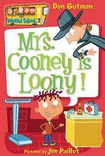 Mrs. Cooney is Loony! : Mrs. Cooney Is Loony! - Dan Gutman