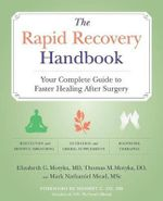 The Rapid Recovery Handbook : Your Complete Guide to Faster Healing After Surgery - Elizabeth Motyka