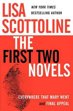 The First Two Novels : Everywhere That Mary Went/ Final Appeal - Lisa Scottoline
