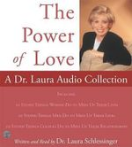 Power of Love, The : A Dr. Laura Audio Collection CD: Power of Love, The: A Dr. Laura Audio Collection CD - Laura C. Schlessinger