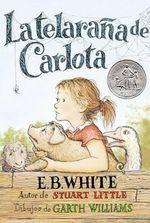 La Telarana de Carlota / Charlotte's Web - E B White