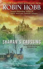 Shaman's Crossing : Book One of the Soldier Son Trilogy - Robin Hobb