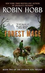 Forest Mage :  The Soldier Son Trilogy : Book 2 - Robin Hobb