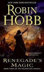 Renegade's Magic : Book Three of the Soldier Son Trilogy - Robin Hobb
