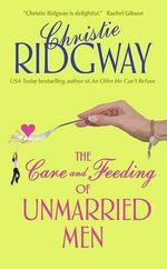 The Care and Feeding of Unmarried Men - Christie Ridgway