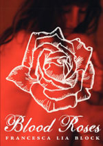 Blood Roses - Francesca Lia Block