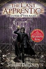 Curse of the Bane : The Last Apprentice Series : Book 2 - Joseph Delaney