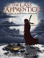 Night of the Soul Stealer : Last Apprentice Series : Book 3 - Joseph Delaney